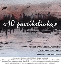 """Adelės Lauciūtės tapybos darbų paroda """"10 paveiksliukų"""""""