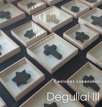 """Česlovo Lukensko kūrinių paroda """"Deguliai (Cremates). III. 2017–2021"""""""